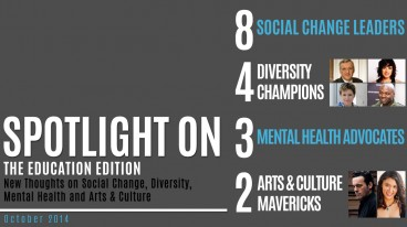 Spotlight On: The Education Edition: New thoughts on Social Change, Diversity, Mental Health and Arts & Culture