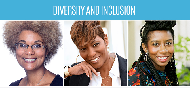 Diversity and inclusion featuring Maydianne Andrade, Risha Grant, and Hadiya Roderique