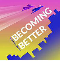 """Chris Bailey podcast, """"Becoming Better"""""""